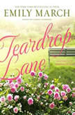 Teardrop Lane An Eternity Springs Novel, Emily March