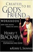 Created to Be God's Friend Lessons from the Life of Abraham, Henry T Blackaby