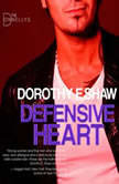 Defensive Heart, Dorothy F. Shaw