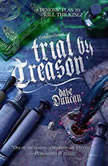 Trial by Treason, Dave Duncan