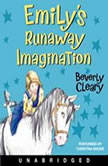 Emily's Runaway Imagination, Beverly Cleary