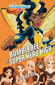 Bumblebee at Super Hero High (DC Super Hero Girls), Lisa Yee