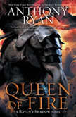 Queen of Fire A Raven's Shadow Novel, Anthony Ryan