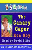 A to Z Mysteries: The Canary Caper, Ron Roy