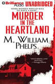 Murder in the Heartland, M. William Phelps