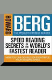Speed Reading Secrets of the World's Fastest Reader How you could Double (or even triple) Your Reading Speed, Howard Stephen Berg
