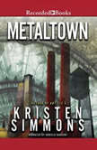Metaltown, Kristen Simmons