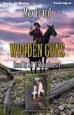Wooden Guns, Max Brand