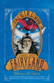 The Girl Who Soared Over Fairyland and Cut the Moon in Two, Catherynne M. Valente