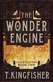The Wonder Engine, T. Kingfisher
