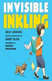 Invisible Inkling, Emily Jenkins