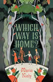 Which Way Is Home?, Maria Kiely