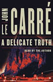 A Delicate Truth, John le CarrA©