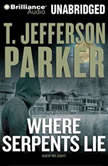 Where Serpents Lie, T. Jefferson Parker