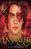 Ensnared, A. G. Howard