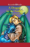 A Dragon in the Family Sequel to The Dragonling, Jackie French Koller