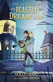 The League of Beastly Dreadfuls Book 1, Holly Grant