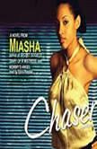 Chaser, Miasha