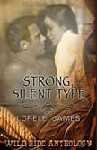 Strong, Silent Type, Lorelei James