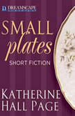 Small Plates Short Fiction, Katherine Hall Page