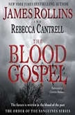 The Blood Gospel The Order of the Sanguines Series, James Rollins
