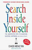 Search Inside Yourself The Unexpected Path to Achieving Success, Happiness (and World Peace), Chade-Meng Tan