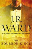 The Bourbon Kings, J.R. Ward