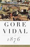 1876 A Novel, Gore Vidal