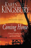 Coming Home A Story of Undying Hope, Karen Kingsbury