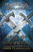 The Siege of Macindaw Book Six, John Flanagan