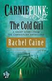Carniepunk: The Cold Girl, Rachel Caine