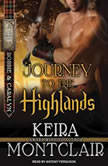 Journey to the Highlands Robbie and Caralyn, Keira Montclair