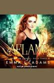 Aflame, Emma L. Adams