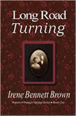 Long Road Turning, Irene Bennett Brown