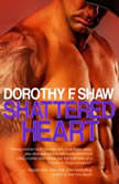 Shattered Heart, Dorothy F. Shaw