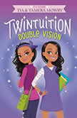 Twintuition Double Vision, Tia Mowry