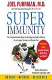 Super Immunity A Breakthrough Program to Boost the Body's Defenses and Stay Healthy All Year Round, Dr. Joel Fuhrman