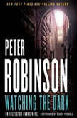 Watching the Dark An Inspector Banks Novel, Peter Robinson