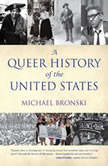 A Queer History of the United States, Michael Bronski