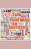 Self-Talk Your Way to Succes, Kam Knight