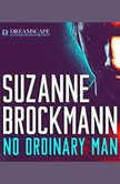 No Ordinary Man, Suzanne Brockmann