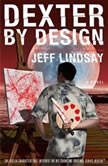 Dexter by Design, Jeff Lindsay