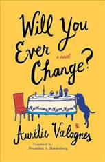 Will You Ever Change?, Aurelie Valognes