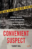 Convenient Suspect A Double Murder, a Flawed Investigation, and the Railroading of an Innocent Woman, Tammy Mal