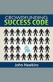 Crowdfunding Success Code, John Hawkins