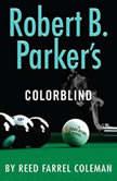 Robert B. Parker's Colorblind, Reed Farrel Coleman