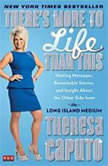 There's More to Life Than This Healing Messages, Remarkable Stories, and Insight About The Other Side from the Long Island Medium, Theresa Caputo