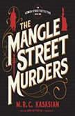 The Mangle Street Murders, M. R. C. Kasasian
