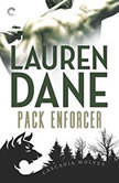 Pack Enforcer (Cascadia Wolves, #2), Lauren Dane