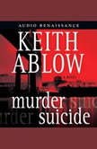 Murder Suicide, Keith Russell Ablow, MD